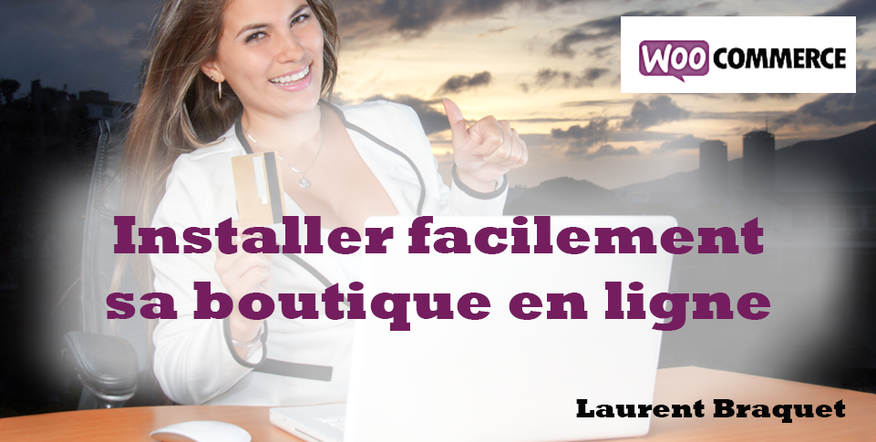 Installer facilement une boutique WooCommerce