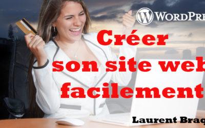 Comment créer un site internet facilement grâce à WordPress?